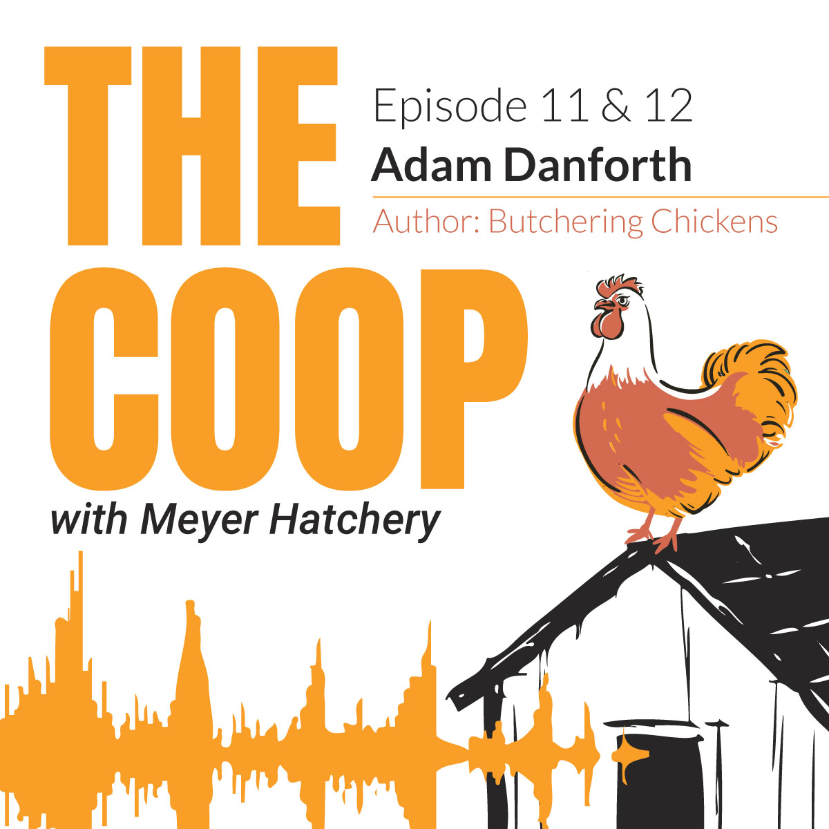 Adam Danforth: Butchering Chickens | The Coop Podcast